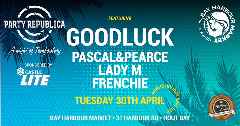 Party Republica - Hout Bay Harbour Market 1