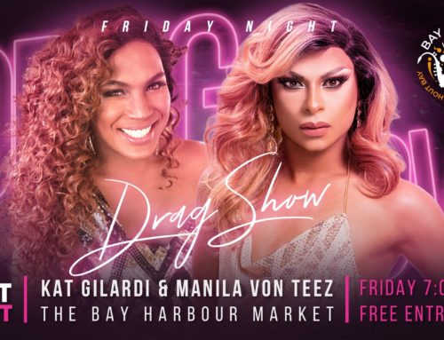 DRAG YOUR WAY TO BAY HARBOUR MARKET